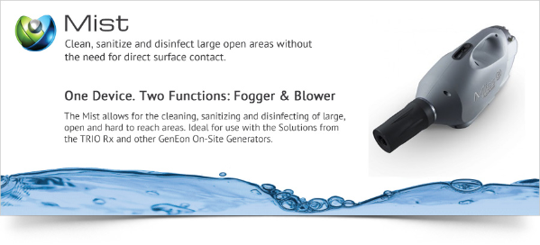 Mist Fogger/Blower allows for cleaning sanitizing and disinfecting large open areas without the need for direct surface contact.